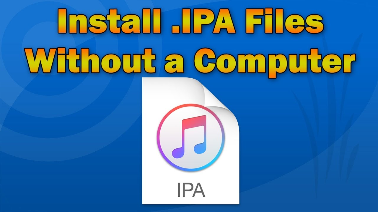How to Install App  IPA Files Directly on iPhone, iPod touch or iPad (No  Computer)