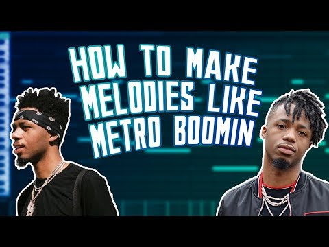 HOW TO MAKE METRO BOOMIN MELODIES FROM SCRATCH | HOW TO MAKE MELODIES LIKE METRO BOOMIN
