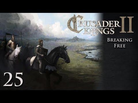 CK2 Multiplayer: Breaking Free w/Kilkakon Part 25