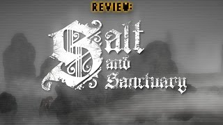 Review: Salt & Sanctuary (Video Game Video Review)