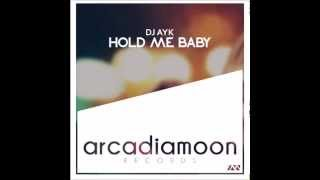 Dj AYK   Hold Me Baby Paul Brook Remix