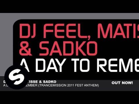 DJ Feel, Matisse & Sadko - A Day To Remember (Trancemission 2011 Fest Anthem)