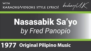 Nasasabik Sa'yo (Tumulo Na) - Fred Panopio with Karaoke/Videoke Style Lyrics