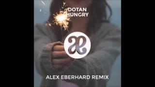 Dotan Hungry Alex Eberhard Remix