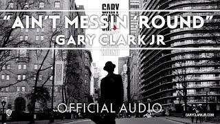 Gary Clark Jr - Ain