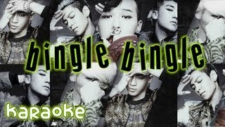 BIGBANG - Bingle Bingle [karaoke]