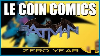 LE COIN COMCS - BATMAN ZERO YEAR (+ COLLECTION EAGGLEMOSS)