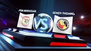 Grup B: PSM Makasar vs Semen Padang 0-0* (pen 4-3) - Match Highlights