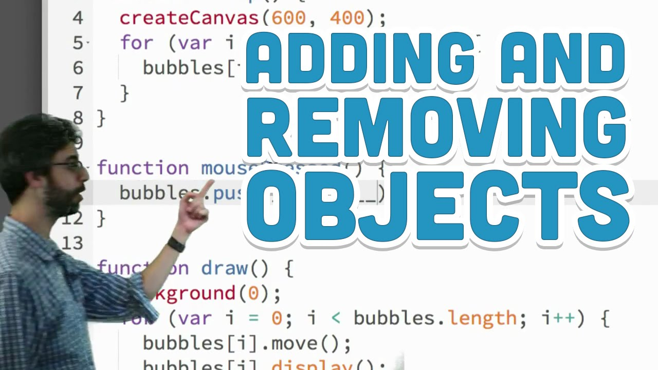 7 4: Adding and Removing Objects - p5 js Tutorial