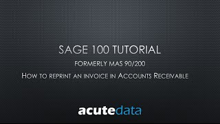 Sage 100 - How To Reprint An Invoice In Accounts Receivable (formerly MAS 90 / 200)