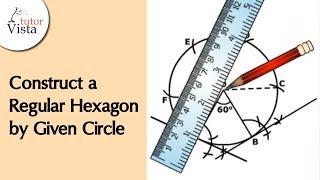 Construct a Regular Hexagon by Given Circle