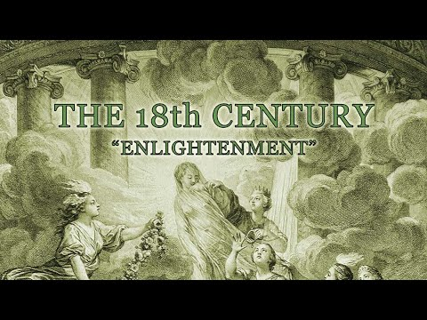 """The 18th Century: """"Enlightenment"""""""
