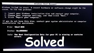 How to fix Error: Windows failed to start, Missing boot configuration data (Advanced Tutorial)