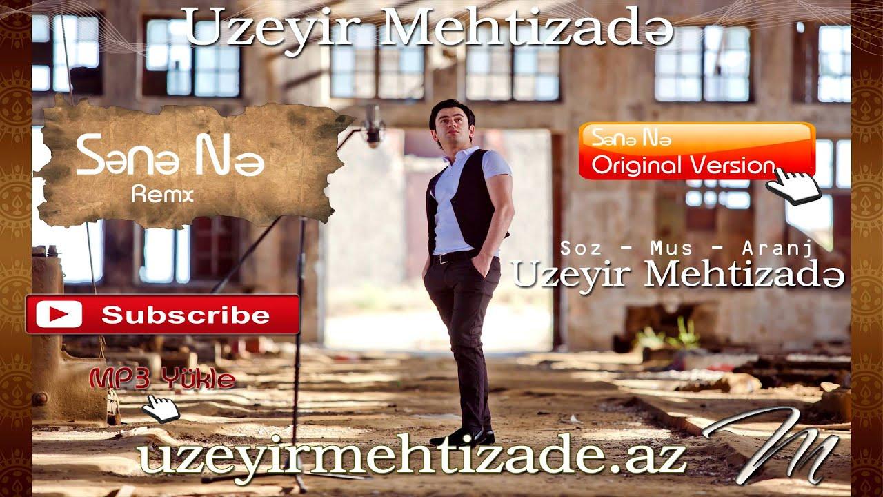 Uzeyir Mehdizade Sene Ne Yep Yeni 2015 Mix Club Auto Remix