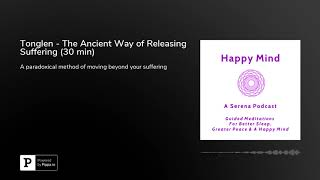 Guided Tonglen Meditation (30 min) - The Ancient Buddhist Way of Releasing Suffering