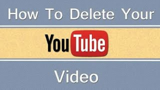 How to delete a video youTube 2018
