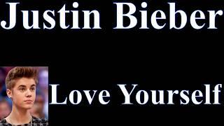 Love Yourself - Justin Bieber LYRICS (No music/Acapella/Only Vocals)