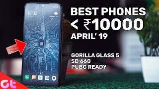 TOP 7 BEST PHONES UNDER 10000 (April 2019) | GT Hindi