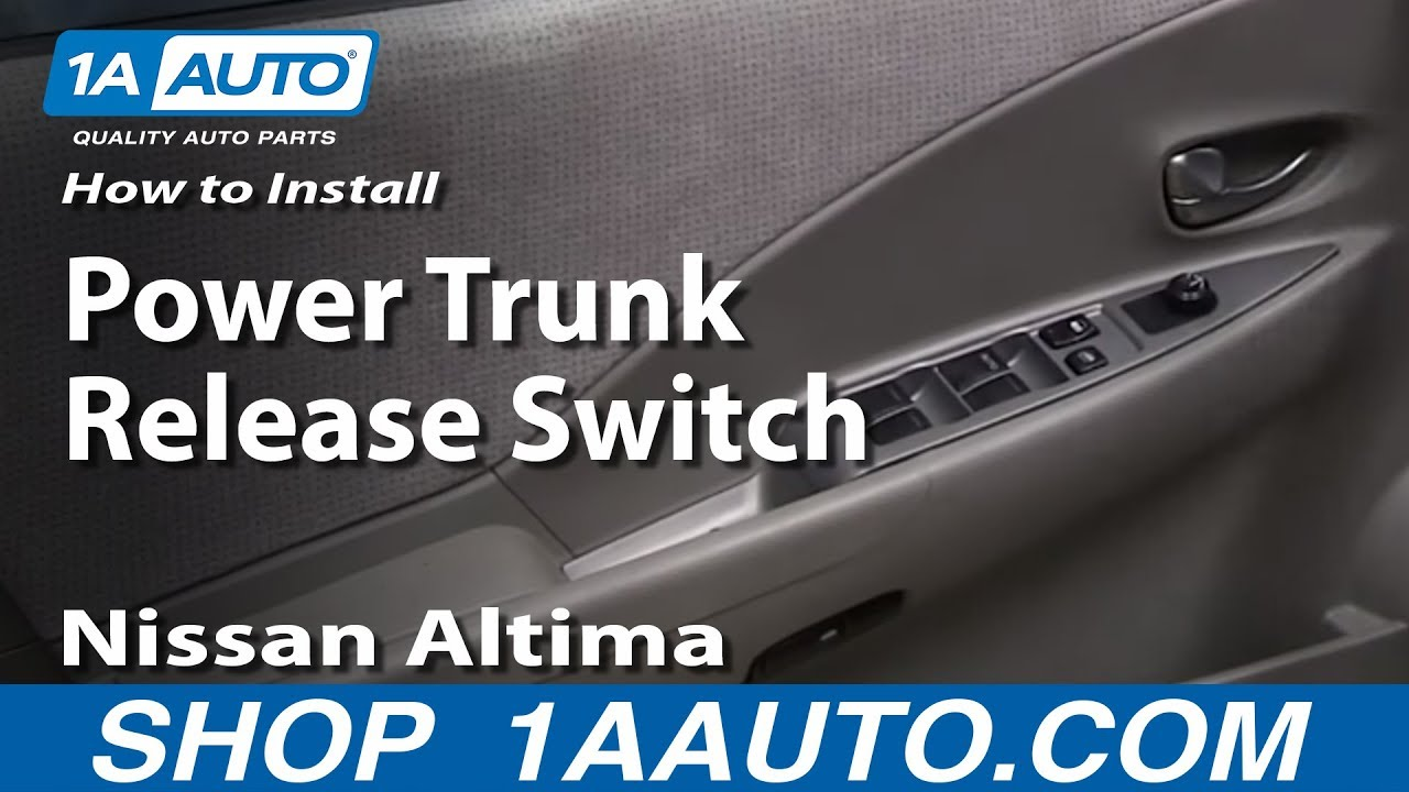 How To Install Power Trunk Release Switch 2002 06 Nissan Altima Solenoid Wiring Diagram 2005