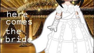 Here Comes The Bride (Dark Version)    Gacha Club