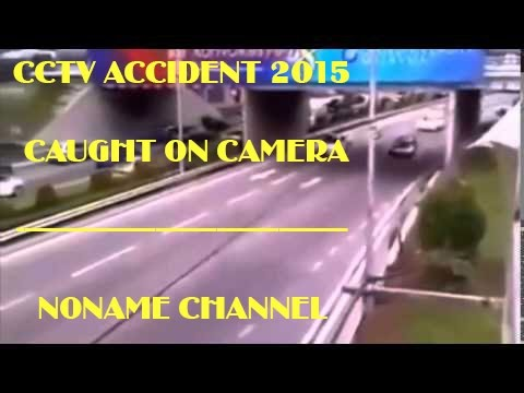 CCTV accident 2015 - Caught on camera 2015