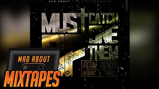 Perm, Rendo, M Dargg, S Wavey - Must Catch One of Them #MadExclusive | MadAboutMixtapes