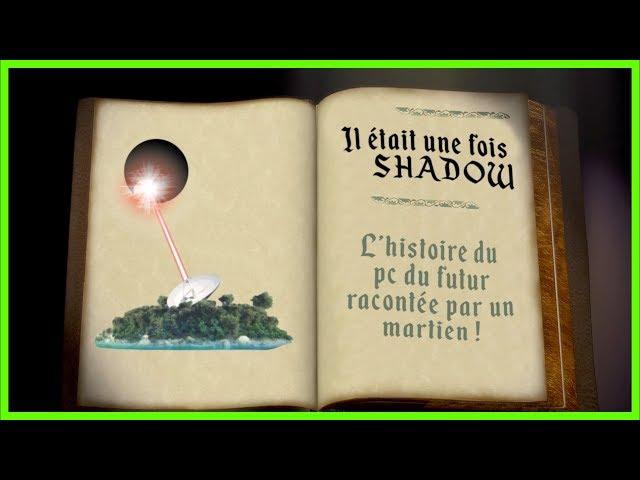 L'histoire du Shadow racontée par un martien !