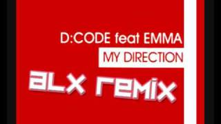 D:Code - My Direction (ALX Remix)