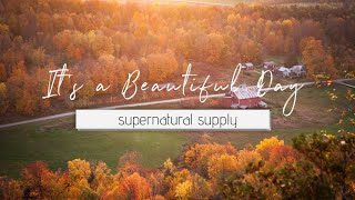 It's a Beautiful Day - supernatural supply