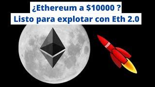 Ethereum a 10 K ? Listo para explotar con Eth 2.0