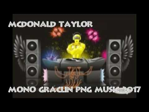 McDonald Taylor - MONO GRACLIN [PNG Music 2017]