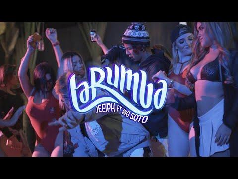 Jeeiph - LA RUMBA ft. Big Soto (VÍDEO OFICIAL)