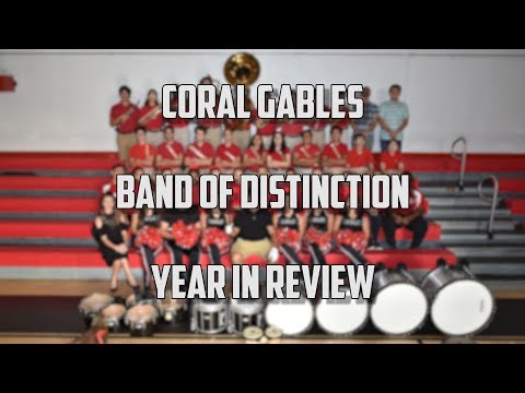 Coral Gables Band of Distinction 2017 - 2018 Year in Review