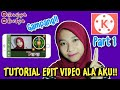 TUTORIAL EDIT VIDEO ALA AKU!! #Part1 #KineMaster || Riri Fajrh