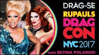 RUPAUL'S DRAGCON NYC 2017: COBERTURA com Betina Polaroid - legendado PT | RPDR antes do All Stars 3