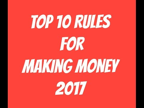 HOW TO MAKE MONEY: Top 10 Rules Of Making Money 2017