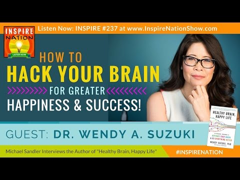 ★ How to Hack Your Brain for a Happier Life! | Dr Wendy Suzuki | Healthy Brain Happy Life