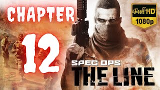 Spec Ops The Line   Chapter 12   No Commentary [1080p30 Max Settings] #12