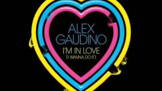 alex gaudino im in love (i wanna do it) (lyrics in description box)