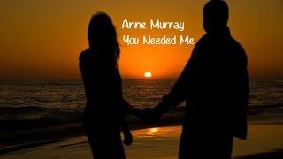 Anne Murray -  You Needed Me (tradução)