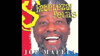 Joe Mafela-Shebeleza(Okongo mame)