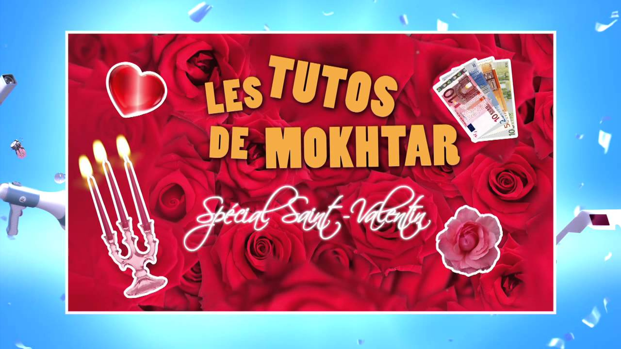 Les tutos de Mokhtar: spécial Saint-Valentin, volume 3 !