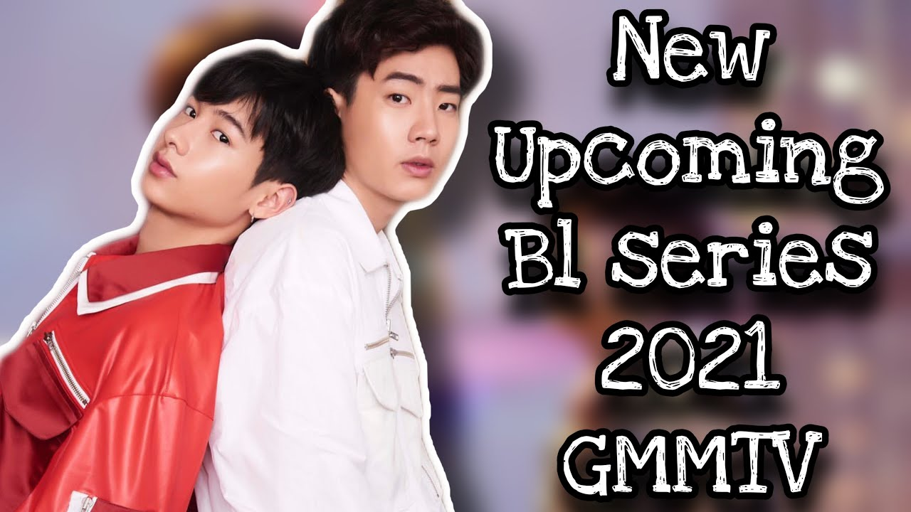 Download New Upcoming Thai BL Series in 2021 from GMMTV