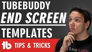 TubeBuddy End Screen Templates - Save Time on YouTube End screens!