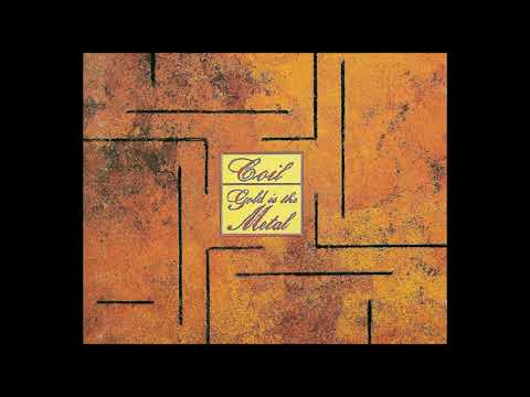 Coil - Gold Is the Metal (With the Broadest Shoulders) [Full