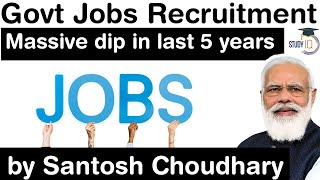 Government Jobs Recruitment dips in last 5 years - Why UPSC is recruiting less IAS / IPS officers?