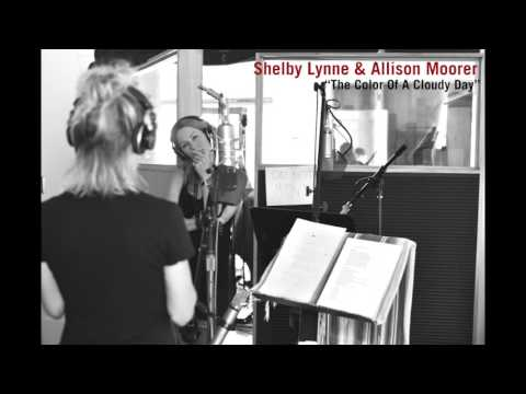 Shelby Lynne & Allison Moorer - The Color Of A Cloudy Day