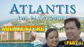 Aquaventure at Atlantis the Palm Jumeirah Part 1 (16-JUNE-2016) OFW LIFE IN DUBAI