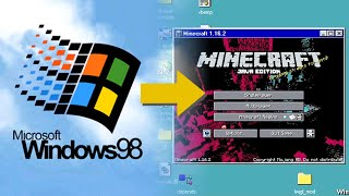 Playing Minecraft 1.16 on Windows 98