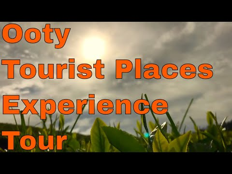 Ooty Tourist Places Experience Tour [2018]